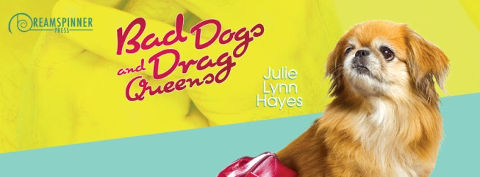 hayes-bad-dogs-drag-queens-banner