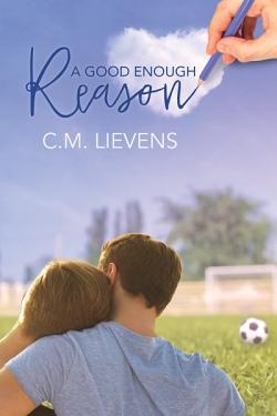 C.M. Lievens - A Good Enough Reason