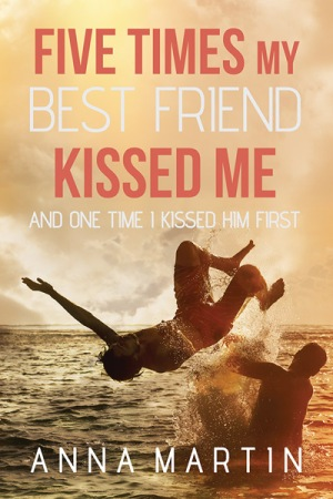five times my best friend kisses me anna martin
