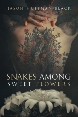 huffman-black-jason-snakes-among-sweet-flowers-cover