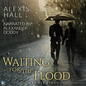 Waiting For The Flood Alexis Hall Audio