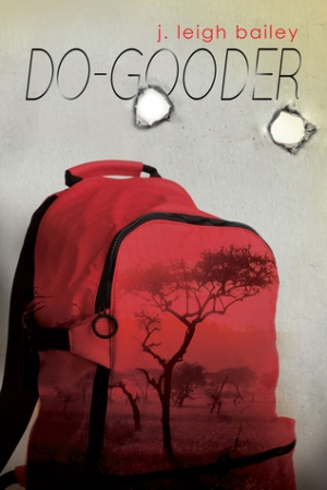 Do-Gooder - J Leigh Bailey
