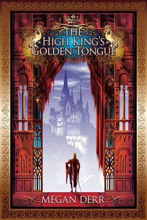 the high king's golden tongue megan derr