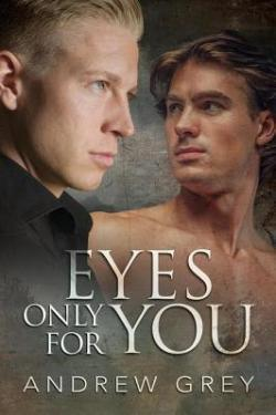 Eyes Only For You - Andrew Grey