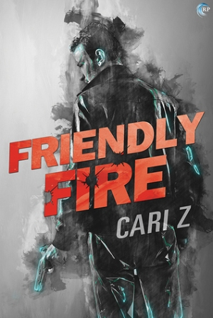 Friendly Fire - Cari Z