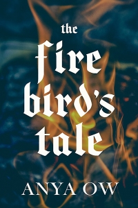 the firebird's tale anya ow