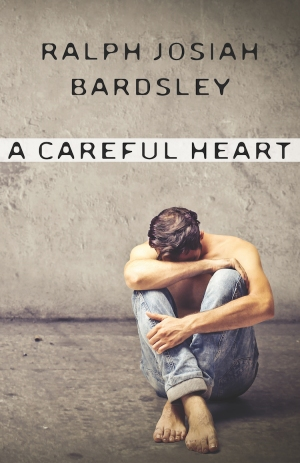 a careful heart ralph josiah bardsley