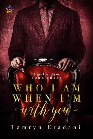 who i am when i am with you tamryn eradani