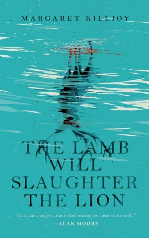 the lamb will slaughter the lion margaret killjoy