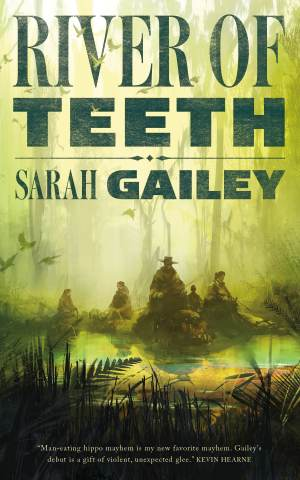 river of teeth sarah gailey