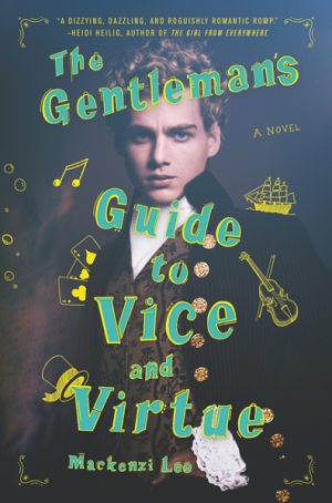 the gentleman's guide to vice and virtue mackenzi lee