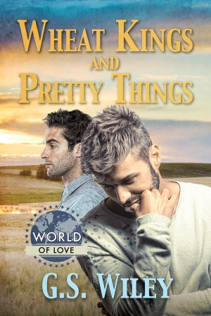 Wheat Kings and Pretty Things by G.S. Wiley