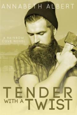 Tender with a Twist by Annabeth Albert