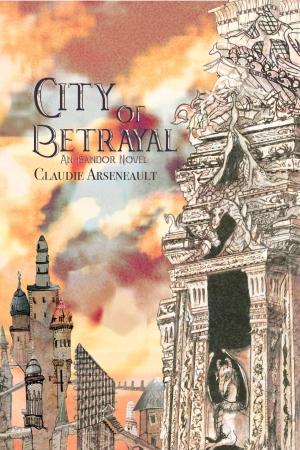 city of betrayal claudie arseneault