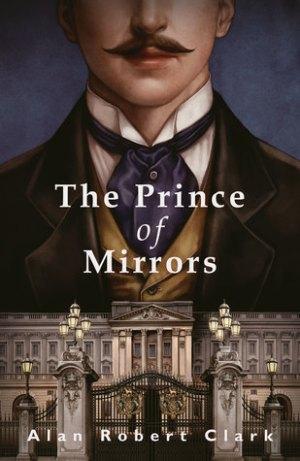 the prince of mirrors alan robert clark