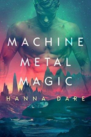machine-metal-magic-hanna-dare